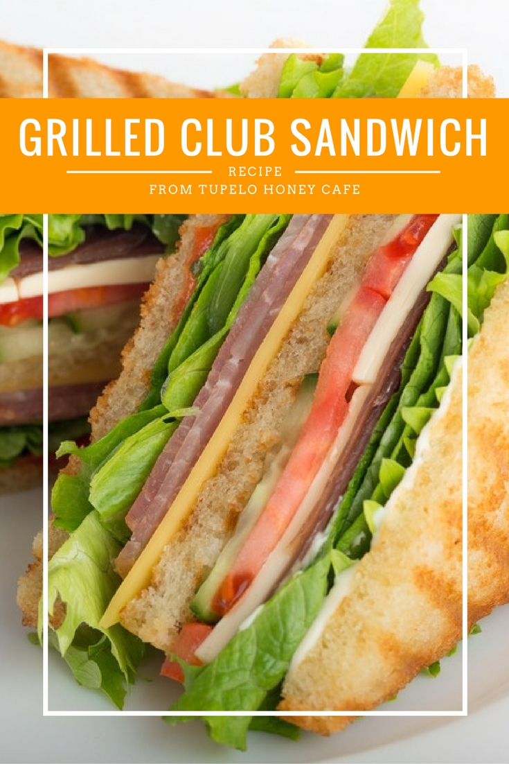 Grilled Club Sandwich Recipe from Tupelo Honey Cafe