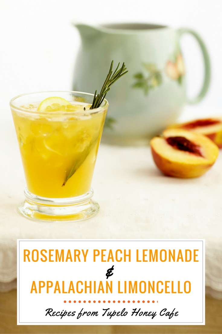 Rosemary Peach Lemonade & Appalachian Limoncello Recipes from Tupelo Honey Cafe