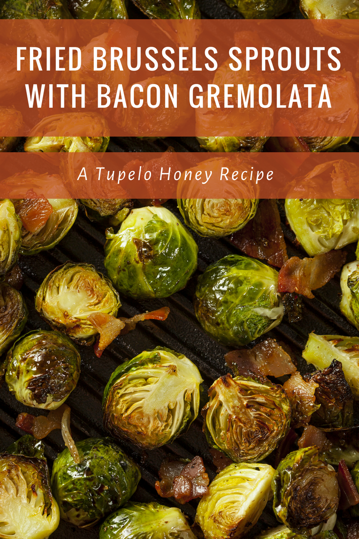 Fried Brussels Sprouts with Bacon Gremolata | Southern