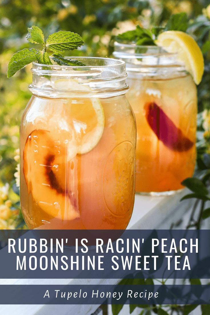 Rubbin Is Racin Peach Moonshine Sweet Tea Southern